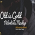 Old is Gold  Valentines Mashup Aftermorning x Mann Taneja