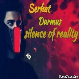 Silence Of Reality Serhat Durmus
